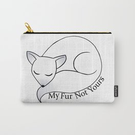 My Fur Not Yours Carry-All Pouch