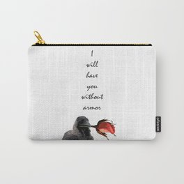 I Will Have You Without Armor Carry-All Pouch