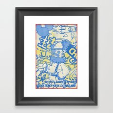 Even though you've lost your mind... Framed Art Print