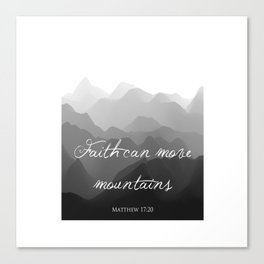 Faith Can Move Mountains Religious Bible Verse Art - Matthew 17:20 Canvas Print