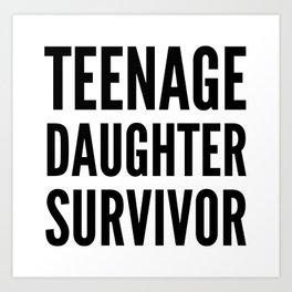 Teenage Daughter Survivor Art Print