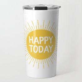Happy Today - Yellow Sunshine Quote Travel Mug