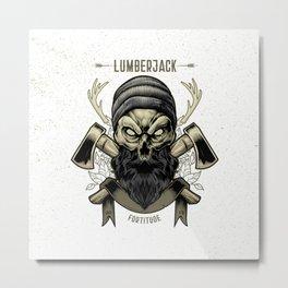 Fortitude (Lumberjack) Metal Print