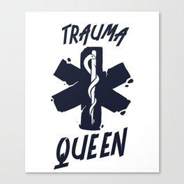 Trauma Queen - Funny Medical Canvas Print