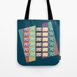 Epic Epic Epic Tote Bag