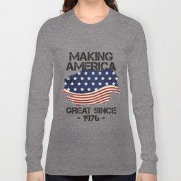 Making America Great Since 1976 USA Proud Birthday Gift Long Sleeve T-shirt