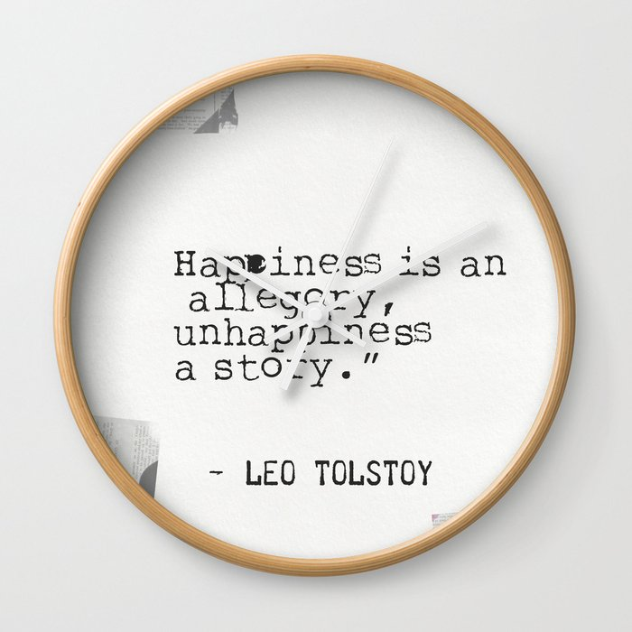 leo tolstoy quote about happiness and unhappiness wall clock by