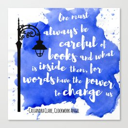 WORDS HAVE THE POWER TO CHANGE US | CASSANDRA CLARE Canvas Print