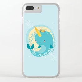 NARWHAL - BE AWESOME! Clear iPhone Case
