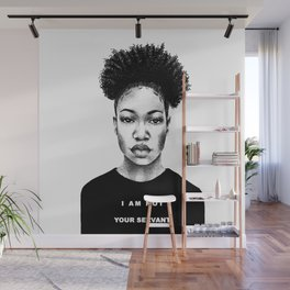 I Am Not Your Servant Wall Mural