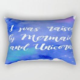 I Was Raised by Mermaids and Unicorns Rectangular Pillow