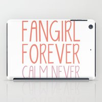 fangirl iPad Cases featuring Fangirl Forever, Calm Never! by bookwormboutique