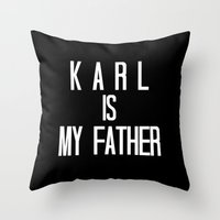 karl lagerfeld Throw Pillows featuring KARL IS MY FATHER by Beauty Killer Art