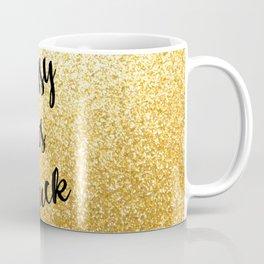 Gold Classy as fuck Coffee Mug