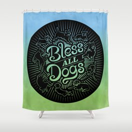 Bless All Dogs Shower Curtain