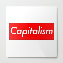 Capitalism (Supreme Parody) Metal Print