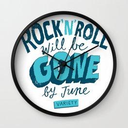 Rock 'N' Roll will be Gone Wall Clock