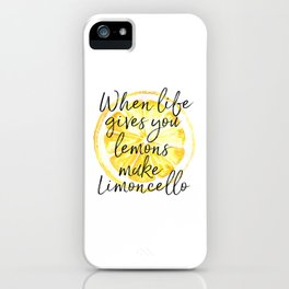 When Life Give You a Lemons Make Limoncello, Kitchen Decor, Wall Art, Hme Decor iPhone Case