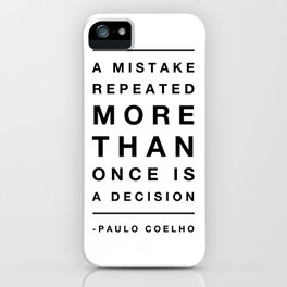 A Mistake Repeated More Than Once Is A Decision iPhone Case
