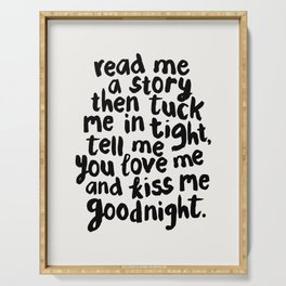 Read Me A Story Then Tuck Me In Tight Tell Me You Love Me And Kiss Me Goodnight kids room wall decor Serving Tray