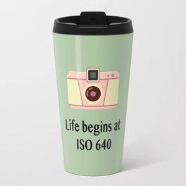 Life begins at ISO 640 Travel Mug