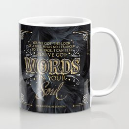 Words in your soul Coffee Mug
