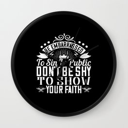 Islam - Don't Be Shy To Show Your Faith Wall Clock