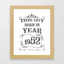 This guy born in year 1952 Framed Art Print