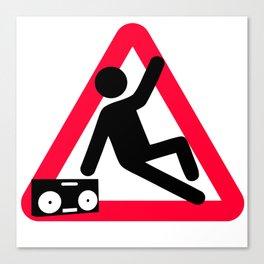 Caution: Breaking hazard Canvas Print