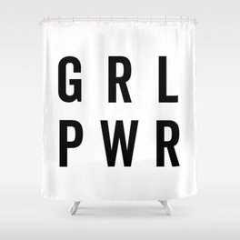 GRL PWR / Girl Power Quote Shower Curtain