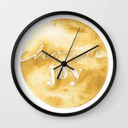 choose joy and keep choosing it Wall Clock