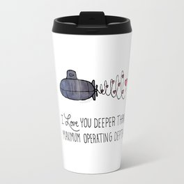 I Love You Deeper Than Maximum Operating Depth Travel Mug