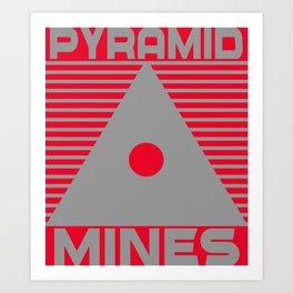 Pyramid Mines Art Print