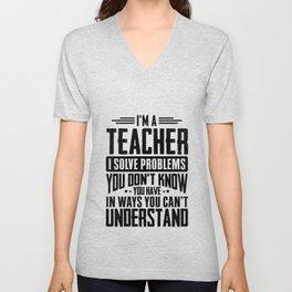 Teacher Shirt I Solve Problems You Have Funny Gift Tee Unisex V-Neck