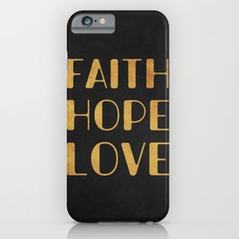 Faith Hope Love 4 iPhone Case