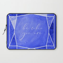Be who you are, you're a gem in sapphire blue Laptop Sleeve