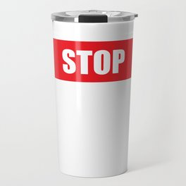 Stop Wondering Start Making Motivational T-Shirt Travel Mug