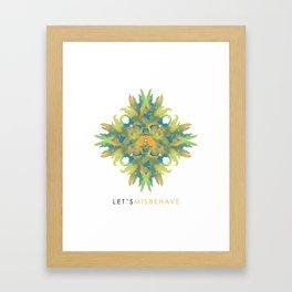 Let's Misbehave Framed Art Print