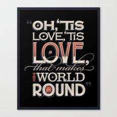 Oh, 'Tis Love Canvas Print