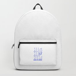 His He Him Respect My Pronouns Transgender Pride Cool Humor Design Pun Gift Backpack