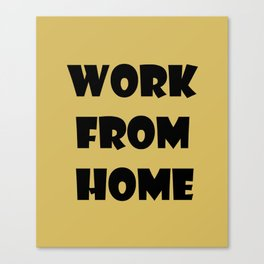 Work From Home (gold) Canvas Print