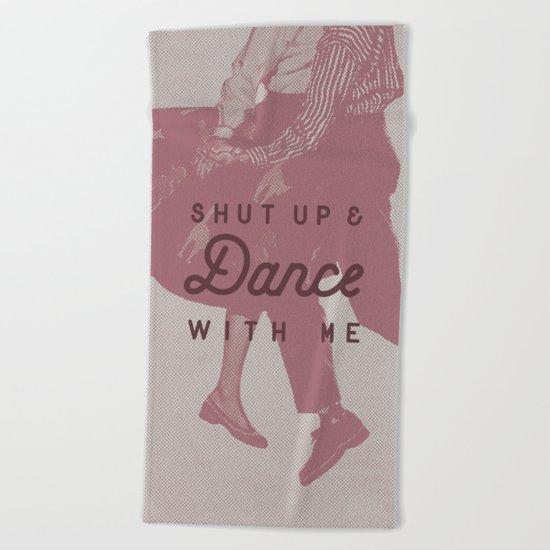 Shut Up & Dance with Me Beach Towel