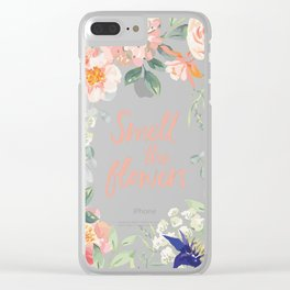 Floral frame with quote Smell the flowers Clear iPhone Case