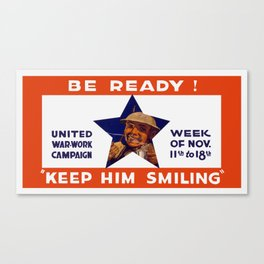 Be Ready! Keep Him Smiling -- WWI Canvas Print