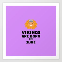 Vikings are born in June T-Shirt Dni2i Art Print