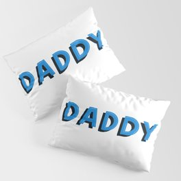 "Cool Hand Made ""Daddy"" in Urban Shadow Lettering Pillow Sham"