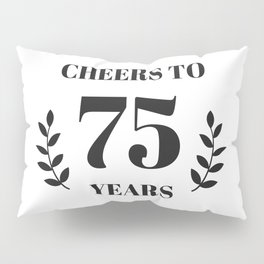 Cheers to 75 Years. 75th Birthday Party Ideas. 75th Anniversary Pillow Sham
