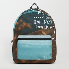 Whatever you can do, or dream you can, begin it. Boldness has genius, power and magic in it. Backpack