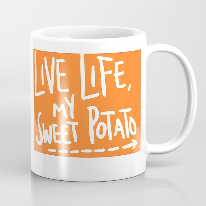 Live Life My Sweet Potato Coffee Mug