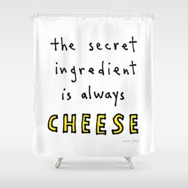 the secret ingredient is always cheese Shower Curtain